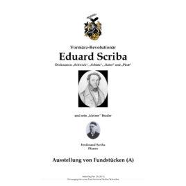 """Ausstellung von Fundstücken Vormärz-Revolutionär Eduard Scriba, Decknamen """"Schwick"""", """"Schütz"""", """"Sator"""" und """"Pirat"""", und sein """"kleiner"""" Bruder Ferdinand Scriba, Pfarrer FEDERFLUG 23"""