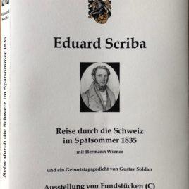 Ausstellung von Fundstücken: Eduard Scriba Reise durch die Schweiz im Spätsommer 1835